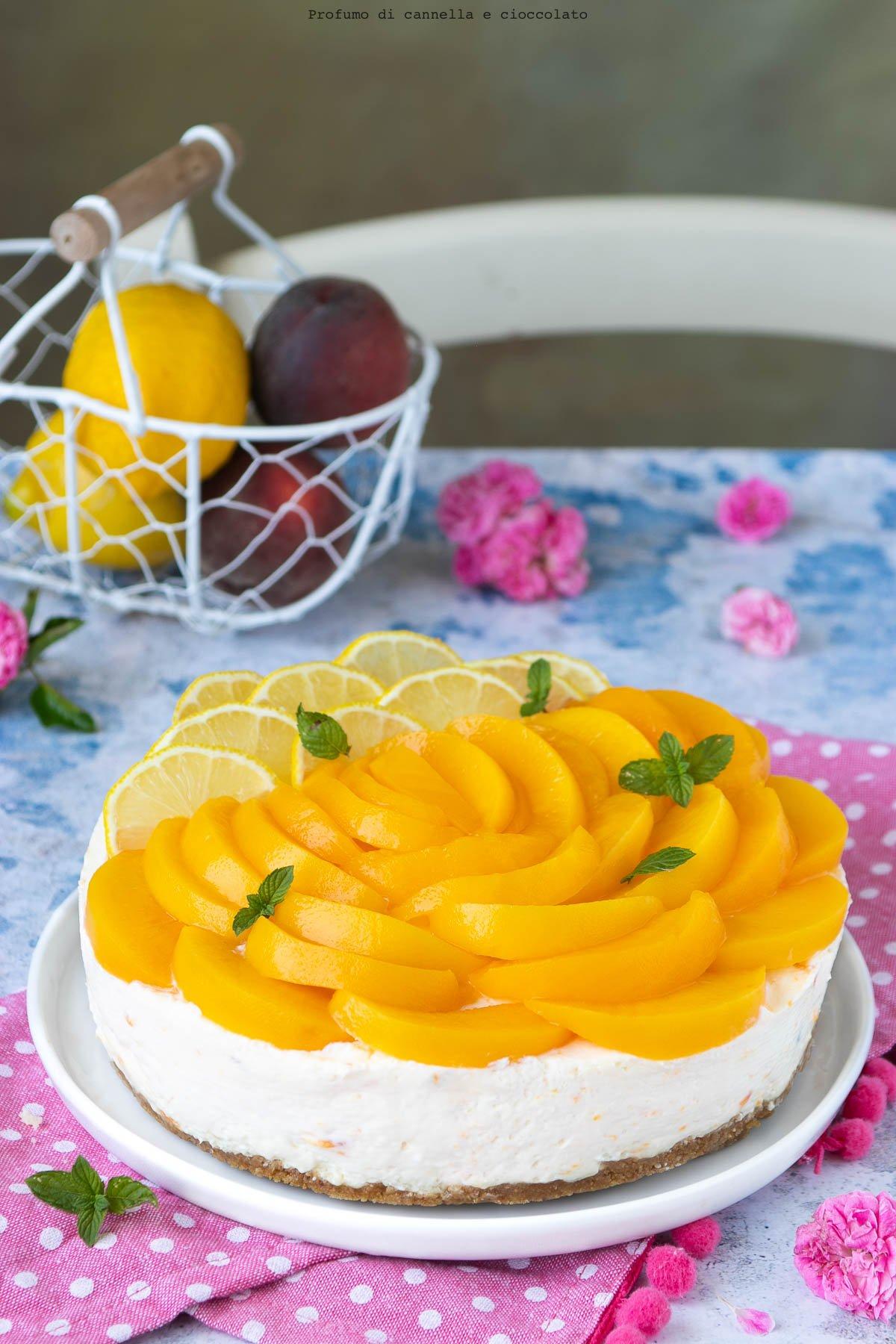 Cheesecake senza cottura pesche limone e menta